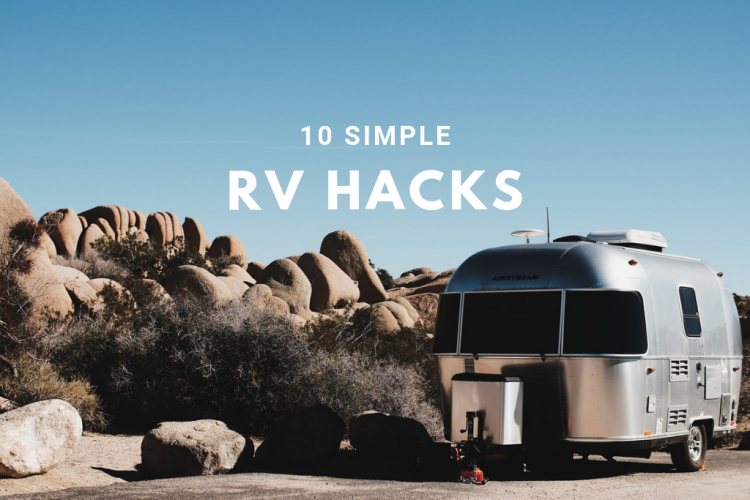 10 Simple RV Hacks to Improve Life on the Road